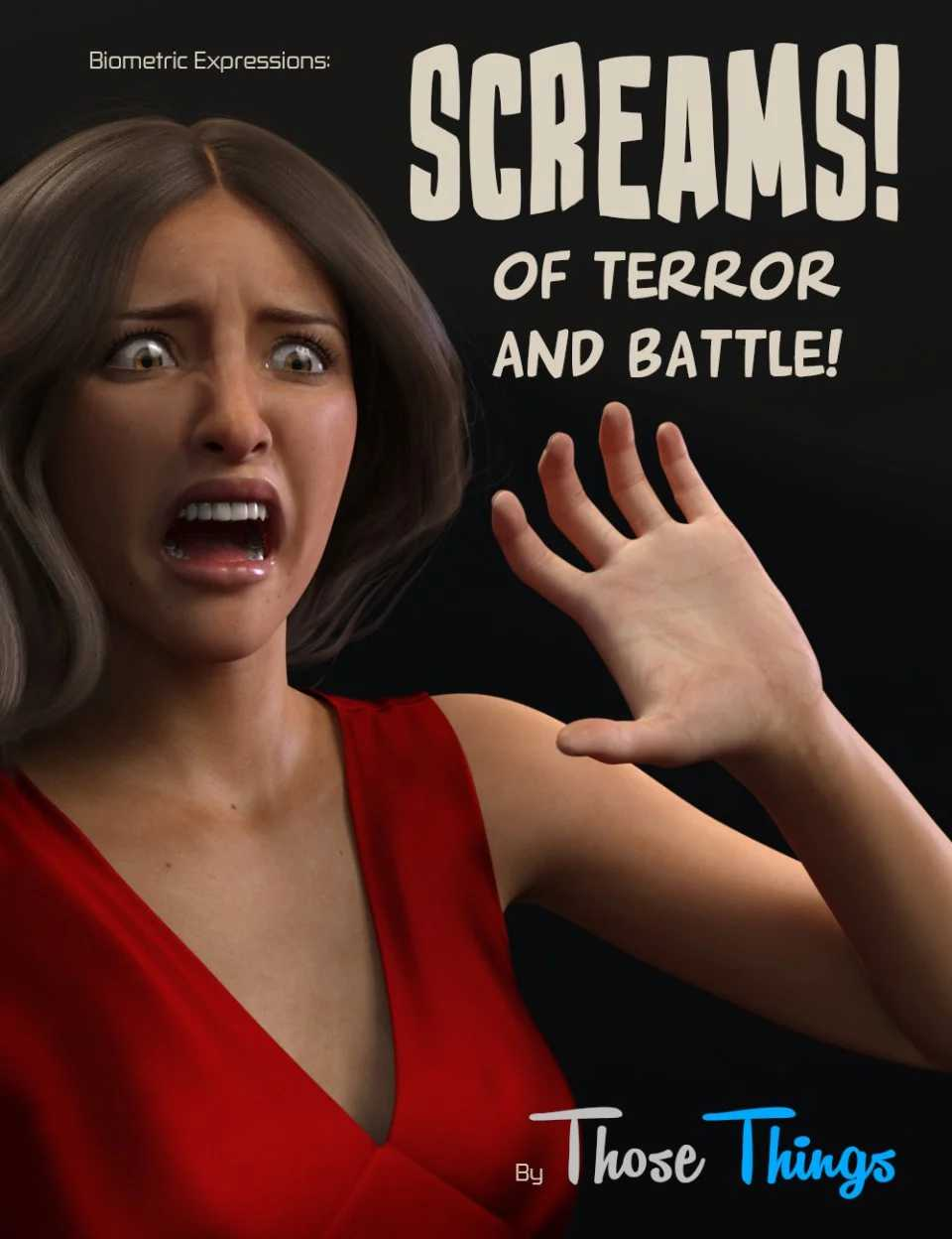 Biometric Expressions: Screams of Terror and Battle! for Genesis 3 Female(s)